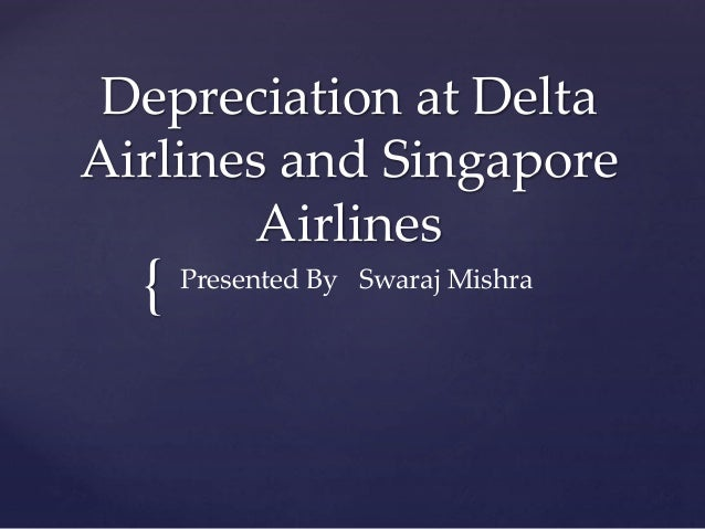 depreciation at delta airlines the fresh start Find answers on: depreciation at delta air lines: the fresh start more than 1000 tutors online.