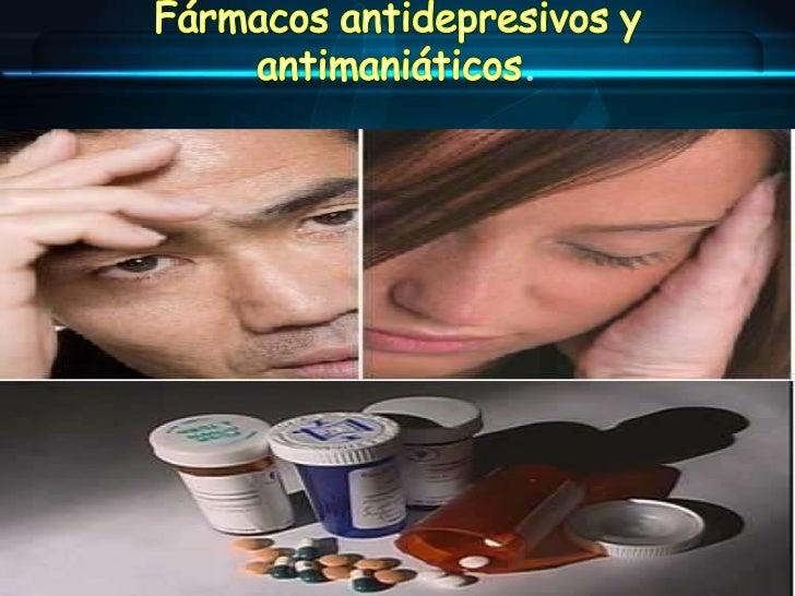 Fármacos antidepresivos y antimaniáticos.<br />