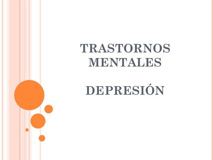 TRASTORNOS MENTALES DEPRESIÓN
