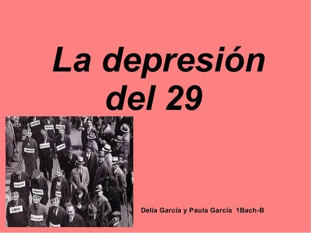 La depresión del 29 Delia García y Paula García 1Bach-B