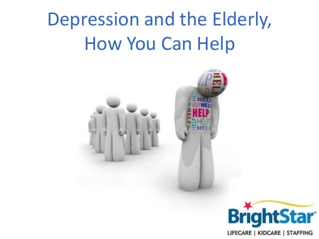 Depression and the Elderly, How You Can Help