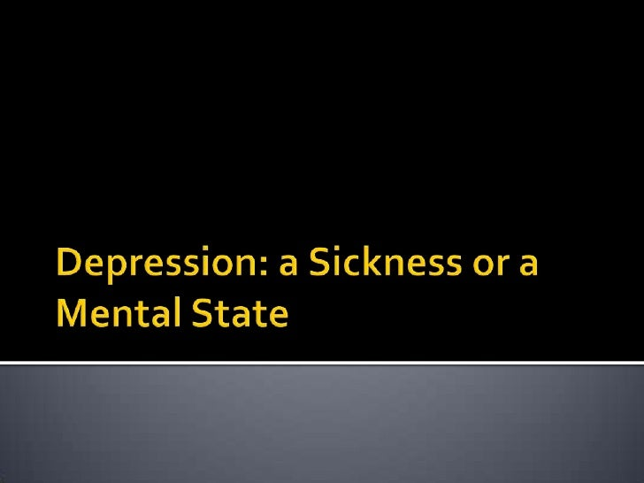 Depression a sickness or mental state