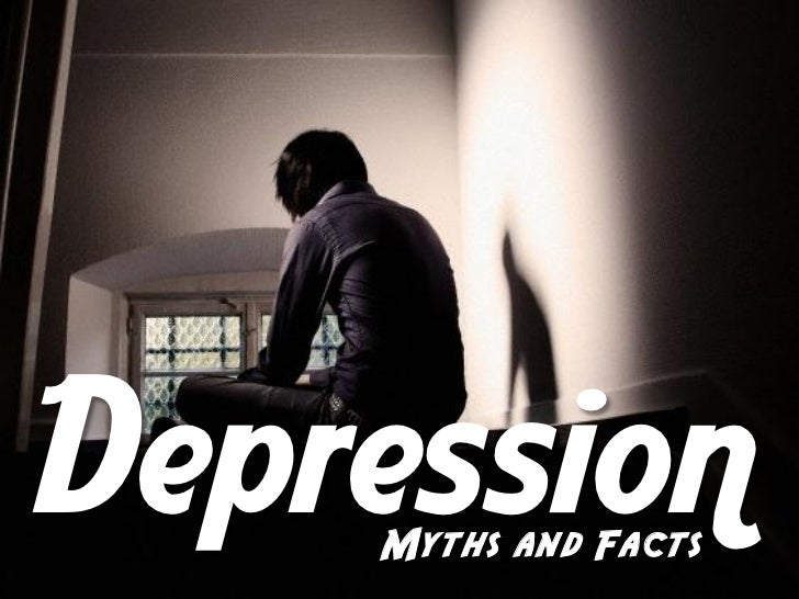 Depression - Myths and Facts