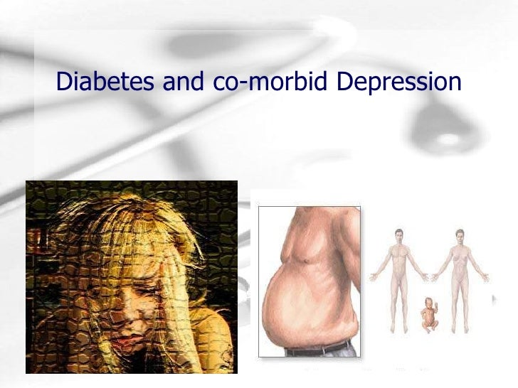 Diabetes and co-morbid Depression