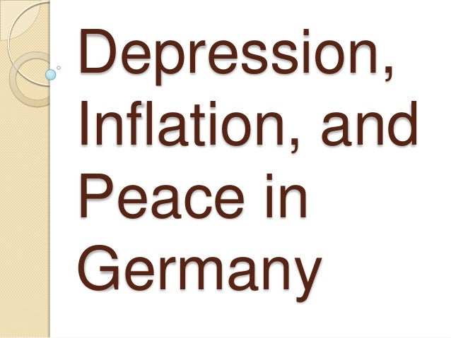 Depression, Inflation, and Peace in Germany