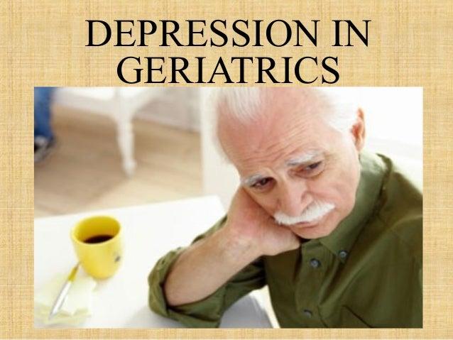 DEPRESSION IN GERIATRICS    SHYAM SUNDAR