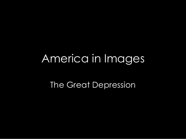 America in Images The Great Depression