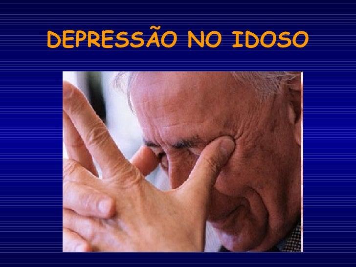 DEPRESSÃO NO PACIENTE IDOSO