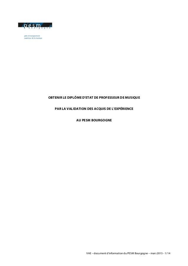 VAE – document d'information du PESM Bourgogne – mars 2015 - 1/14 OBTENIR LE DIPLÔME D'ETAT DE PROFESSEUR DE MUSIQUE PAR L...