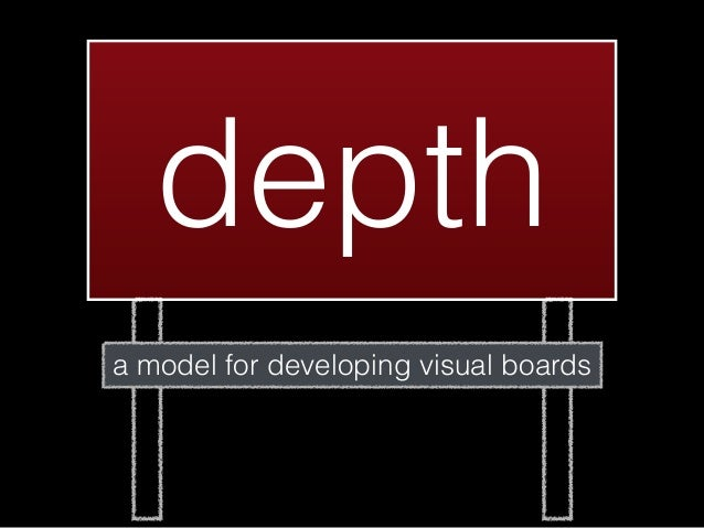 depth a model for developing visual boards