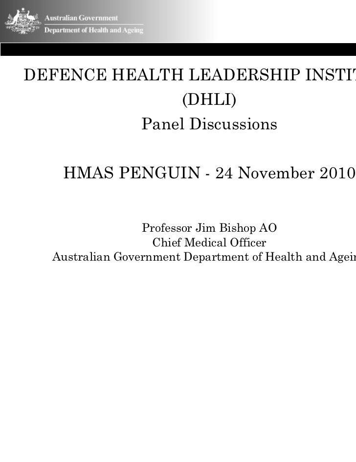 DEFENCE HEALTH LEADERSHIP INSTITUTE               (DHLI)          Panel Discussions   HMAS PENGUIN - 24 November 2010     ...