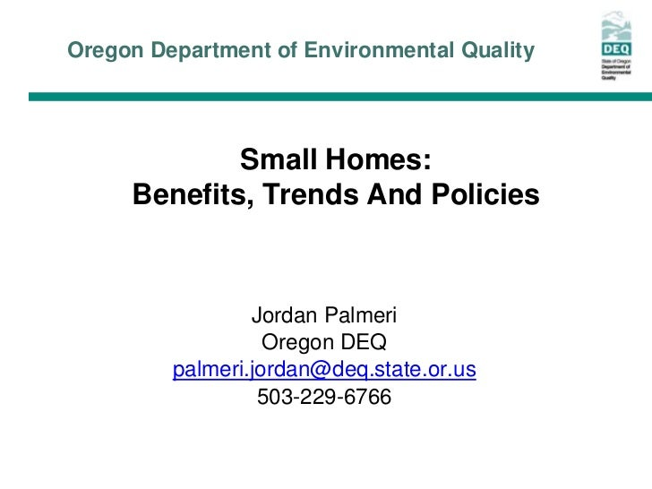 Oregon Department of Environmental Quality             Small Homes:     Benefits, Trends And Policies                 Jord...