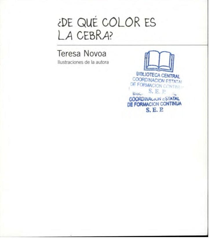 ¿DE QUÉ COLOR ESLATeresa NovoaIlustraciones de la autora                                BIBLIOTECA CENTRAL                ...