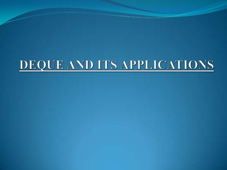 Deque and its applications