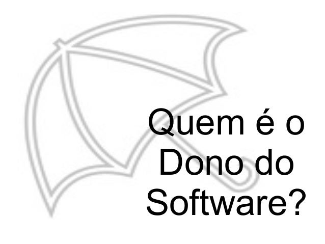 Quem é oDono doSoftware?