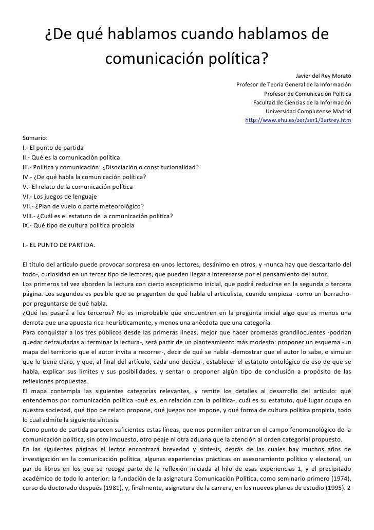 ¿De qué hablamos cuando hablamos de comunicación política?<br />Javier del Rey Morató<br />Profesor de Teoría General de l...