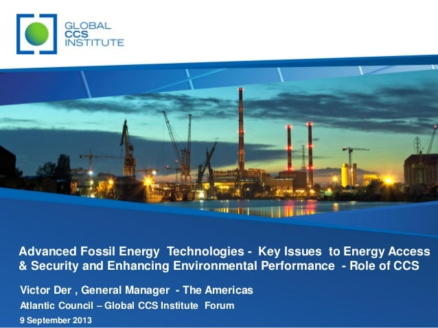 Advanced Fossil Energy Technologies: Presentation by Global CCS Institute