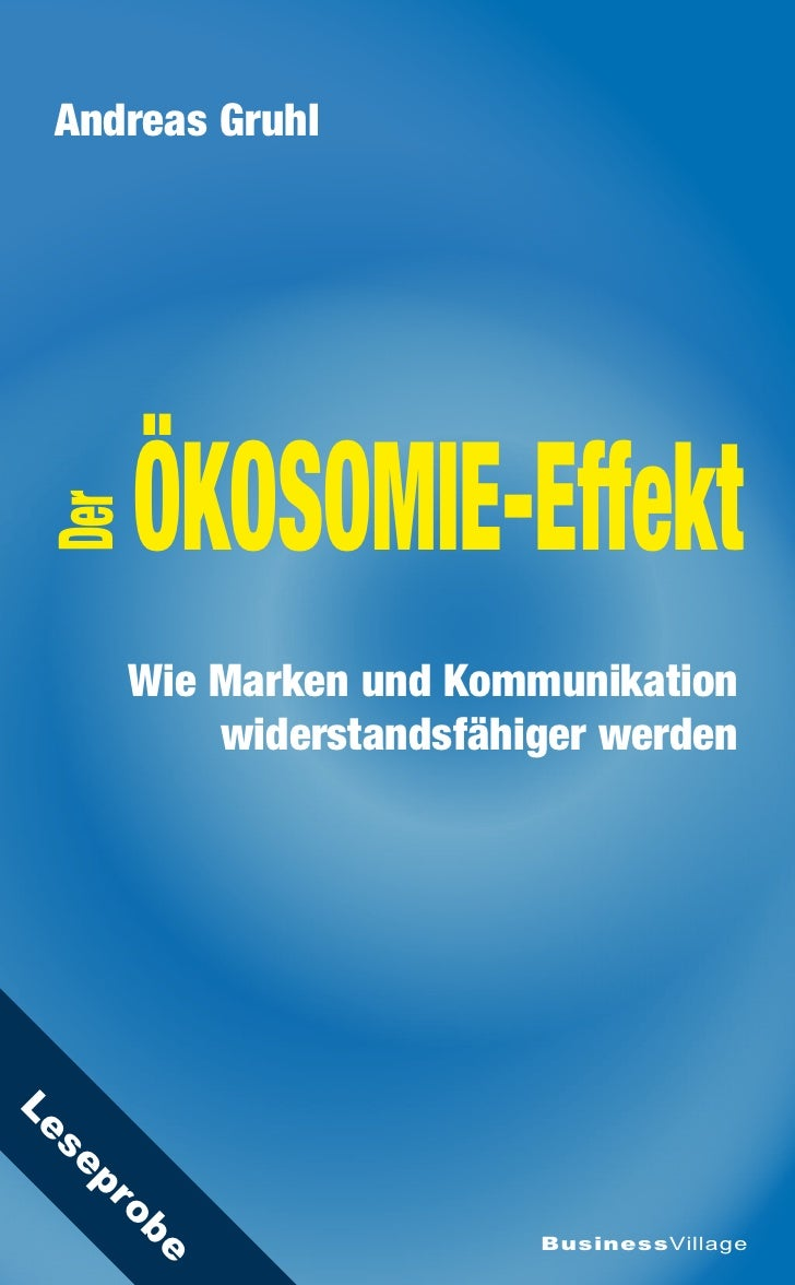 Andreas Gruhl            ÖKOSOMIE-Effekt  Der            Wie Marken und Kommunikation            widerstandsfähiger werden...