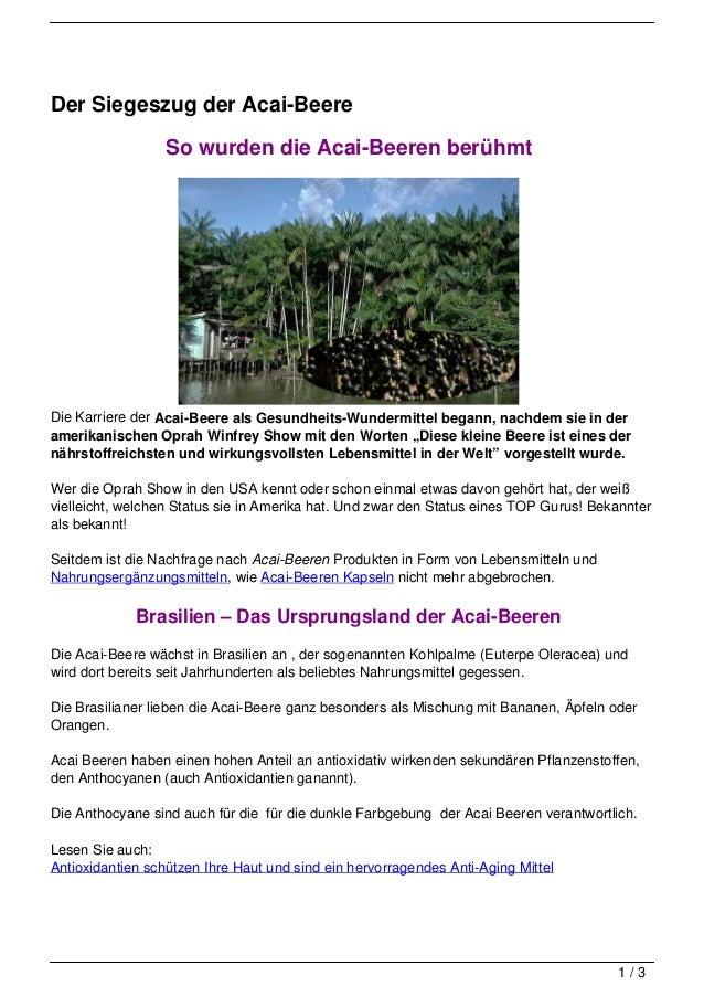 Der Siegeszug der Acai-Beere                  So wurden die Acai-Beeren berühmtDie Karriere der Acai-Beere als Gesundheits...