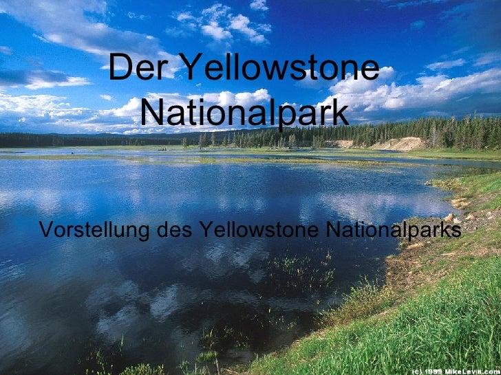 Der Yellowstone Nationalpark Vorstellung des Yellowstone Nationalparks