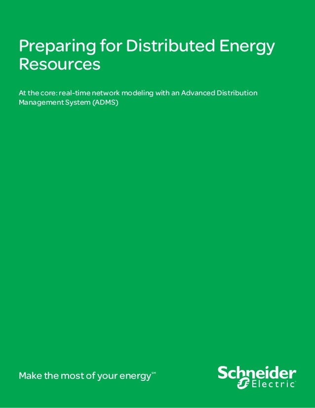 Preparing for Distributed EnergyResourcesAt the core: real-time network modeling with an Advanced DistributionManagement S...