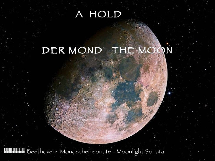 A  HOLD  DER MOND  THE MOON Beethoven:  Mondscheinsonate -  Moonlight Sonata