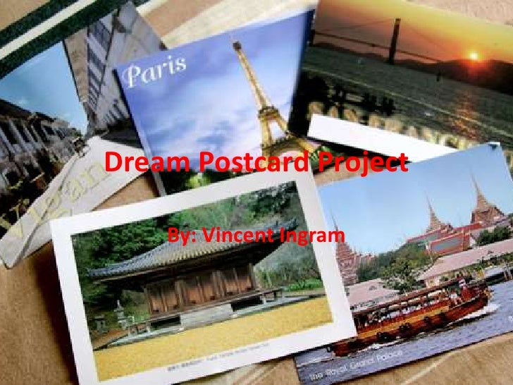 Dream Postcard Project    By: Vincent Ingram