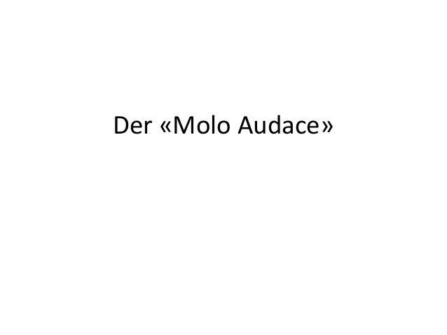 Der «Molo Audace»