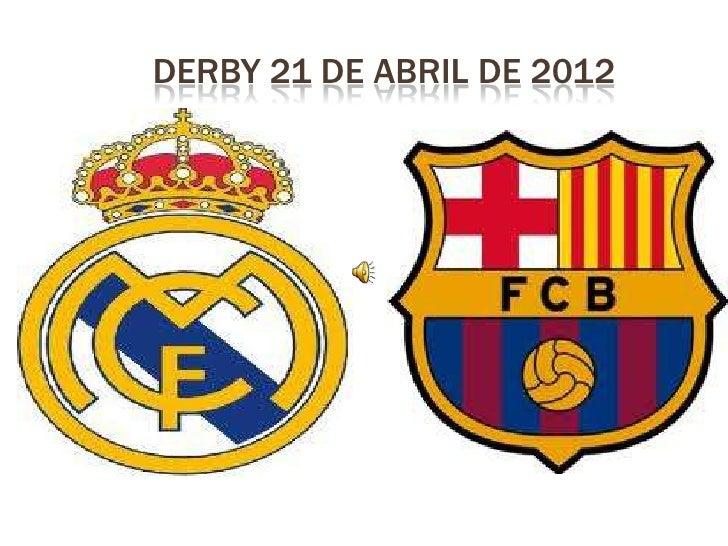 DERBY 21 DE ABRIL DE 2012