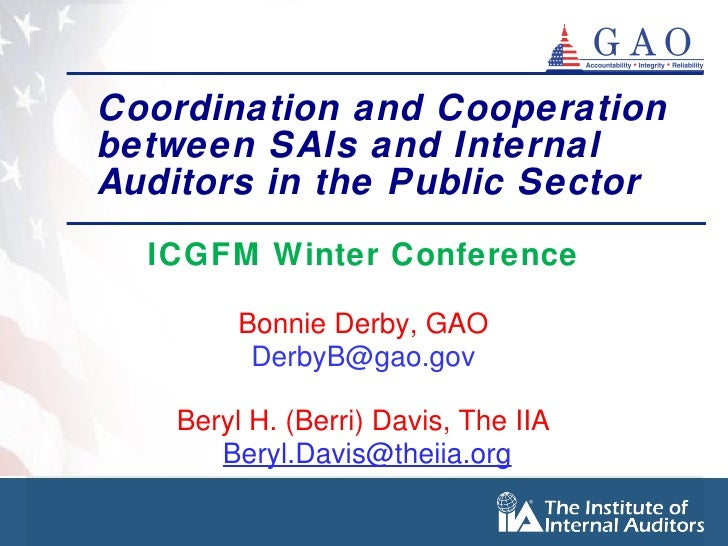 Coordination and Cooperation between SAIs and Internal Auditors in the Public Sector   ICGFM Winter Conference Bonnie Derb...