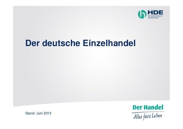Der deutsche Einzelhandel  Stand: Juni 2013 1