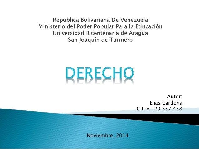 Autor: Elias Cardona C.I. V- 20.357.458  Noviembre, 2014