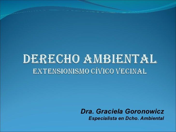 Dra. Graciela Goronowicz Especialista en Dcho. Ambiental