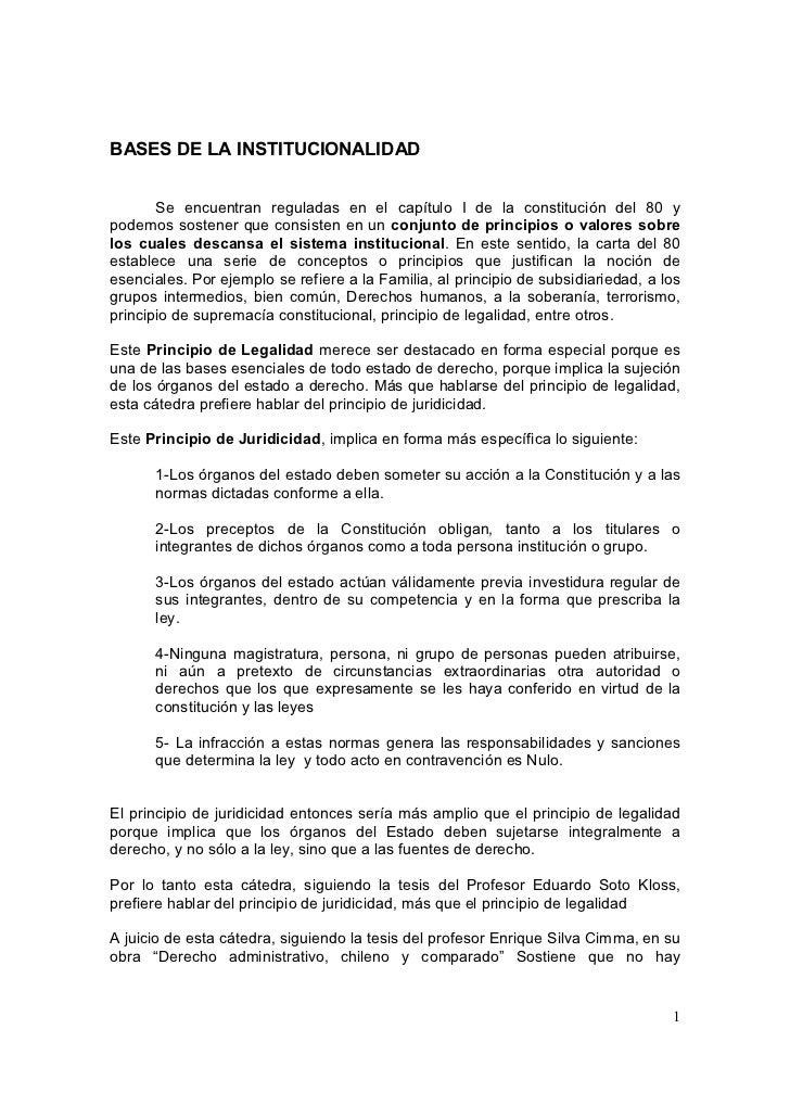 BASES DE LA INSTITUCIONALIDAD       Se encuentran reguladas en el capítulo I de la constitución del 80 ypodemos sostener q...