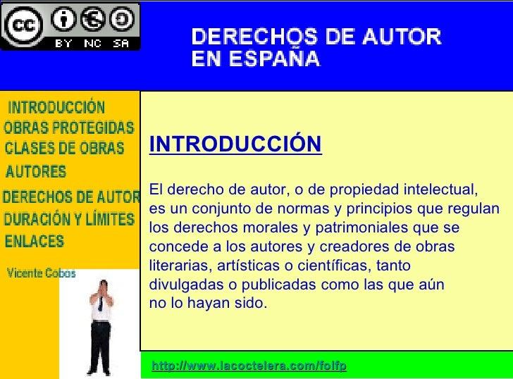 http :// www.lacoctelera.com / folfp INTRODUCCIÓN El derecho de autor, o de propiedad intelectual,  es un conjunto de norm...
