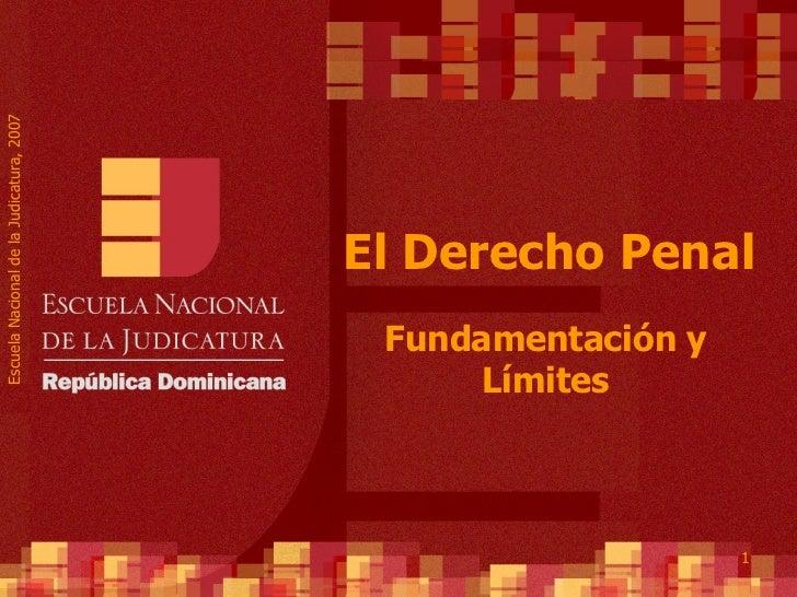 El Derecho Penal Fundamentación y Límites