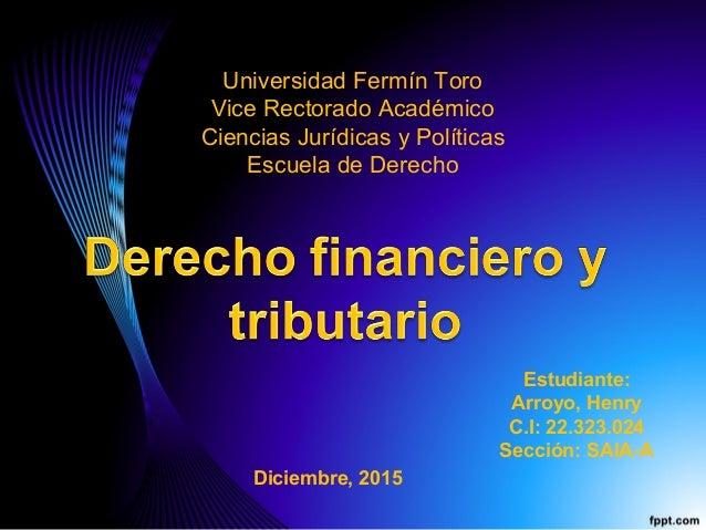 Universidad Fermín Toro Vice Rectorado Académico Ciencias Jurídicas y Políticas Escuela de Derecho Estudiante: Arroyo, Hen...