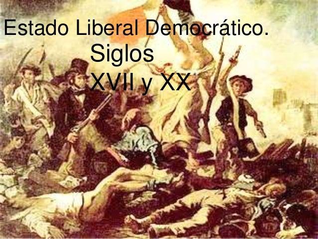 Estado Liberal Democrático. Siglos XVII y XX