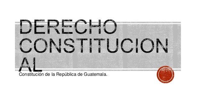 Constitución de la República de Guatemala.