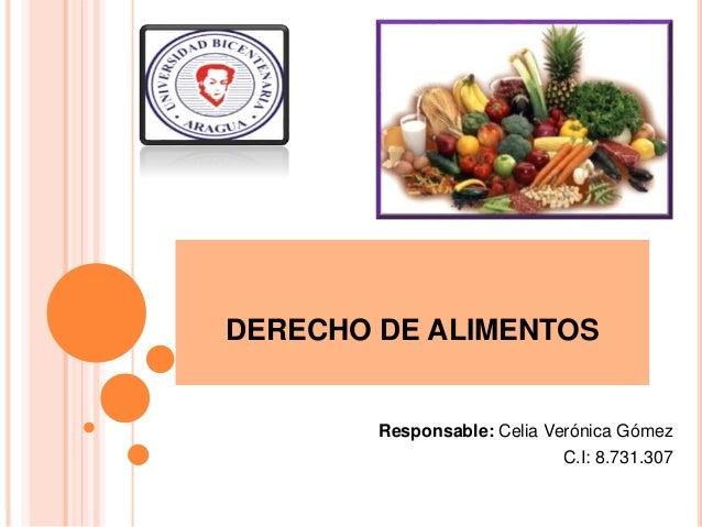 DERECHO DE ALIMENTOS  Responsable: Celia Verónica Gómez  C.I: 8.731.307