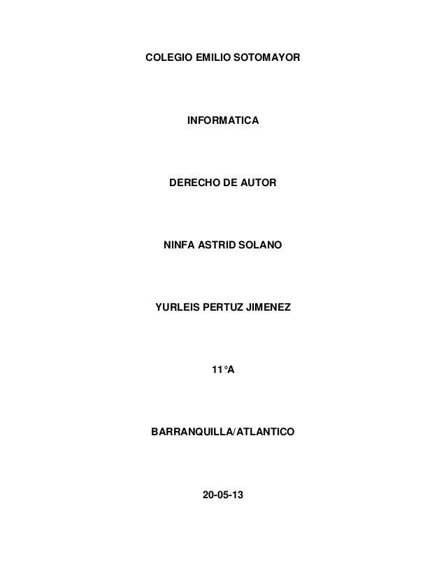 COLEGIO EMILIO SOTOMAYORINFORMATICADERECHO DE AUTORNINFA ASTRID SOLANOYURLEIS PERTUZ JIMENEZ11°ABARRANQUILLA/ATLANTICO20-0...
