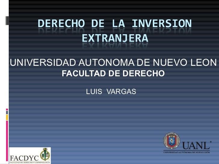 UNIVERSIDAD AUTONOMA DE NUEVO LEON FACULTAD DE DERECHO LUIS  VARGAS