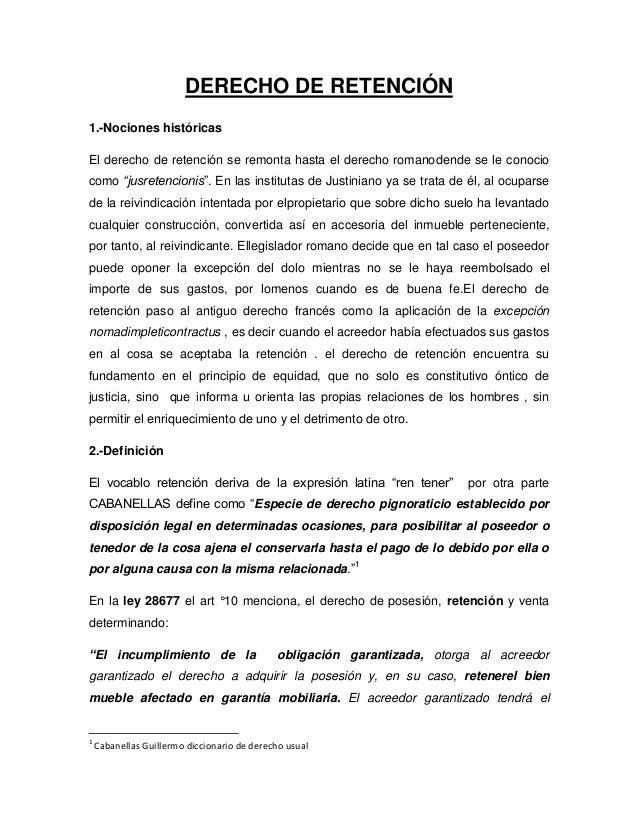 DERECHO DE RETENCIÓN 1.-Nociones históricas El derecho de retención se remonta hasta el derecho romanodende se le conocio ...