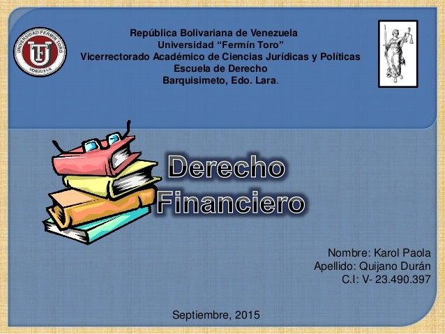 Nombre: Karol Paola Apellido: Quijano Durán C.I: V- 23.490.397 Septiembre, 2015 República Bolivariana de Venezuela Univers...