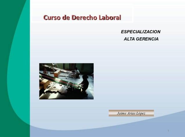 Curso de Derecho Laboral                        ESPECIALIZACION                           ALTA GERENCIA                   ...