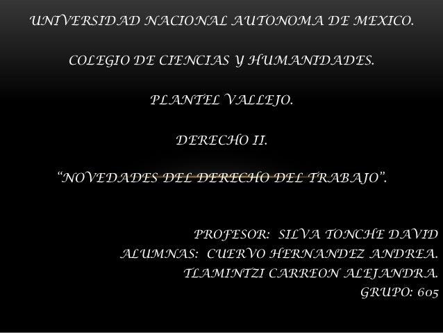 """UNIVERSIDAD NACIONAL AUTONOMA DE MEXICO. COLEGIO DE CIENCIAS Y HUMANIDADES. PLANTEL VALLEJO. DERECHO II. """"NOVEDADES DEL DE..."""