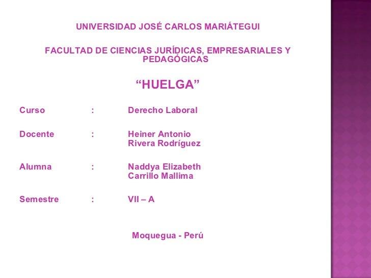 <ul><li>UNIVERSIDAD JOSÉ CARLOS MARIÁTEGUI </li></ul><ul><li>FACULTAD DE CIENCIAS JURÍDICAS, EMPRESARIALES Y PEDAGÓGICAS <...