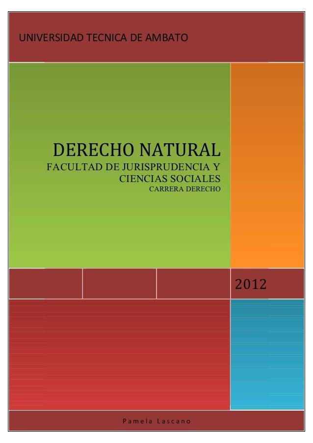 UNIVERSIDAD TECNICA DE AMBATO     DERECHO NATURAL    FACULTAD DE JURISPRUDENCIA Y               CIENCIAS SOCIALES         ...