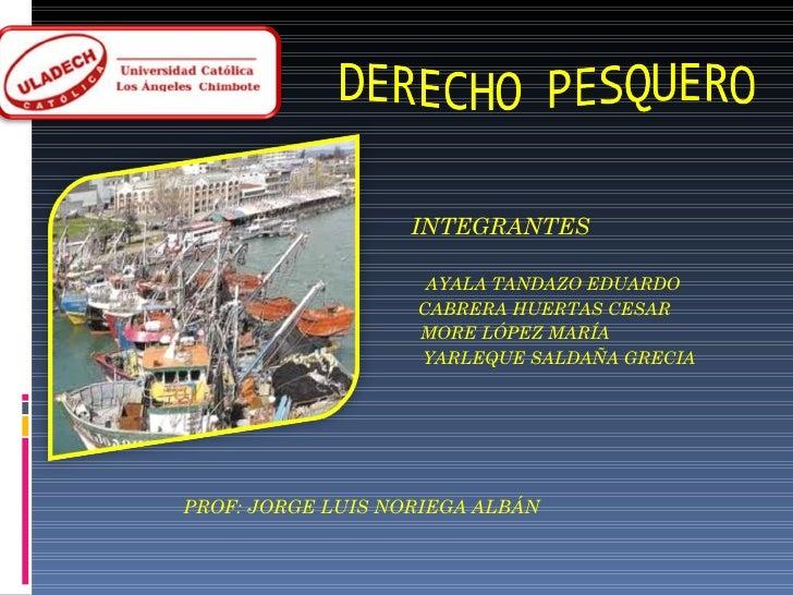 DERECHO PESQUERO EN PERÚ-EDUARDO AYALA TANDAZO-ULADECH 2012
