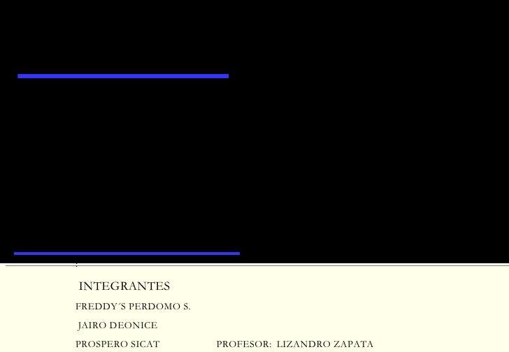 DERECHO PROCESAL                      PENAL  :      INTEGRANTES  FREDDY´S PERDOMO S.      JAIRO DEONICE  PROSPERO SICAT   ...